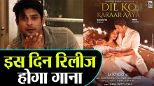 Siddharth Shukla speaks on release date of Dil Ko Karar Aaya song; Check Out