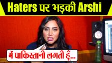 Arshi Khan lashes out at Haters & Trollers  |Interview