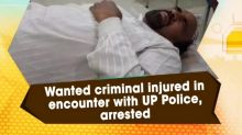 Wanted criminal injured in encounter with UP Police, arrested