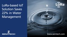 Semtech LoRa-based IoT Solution Saves 22% in Water Management