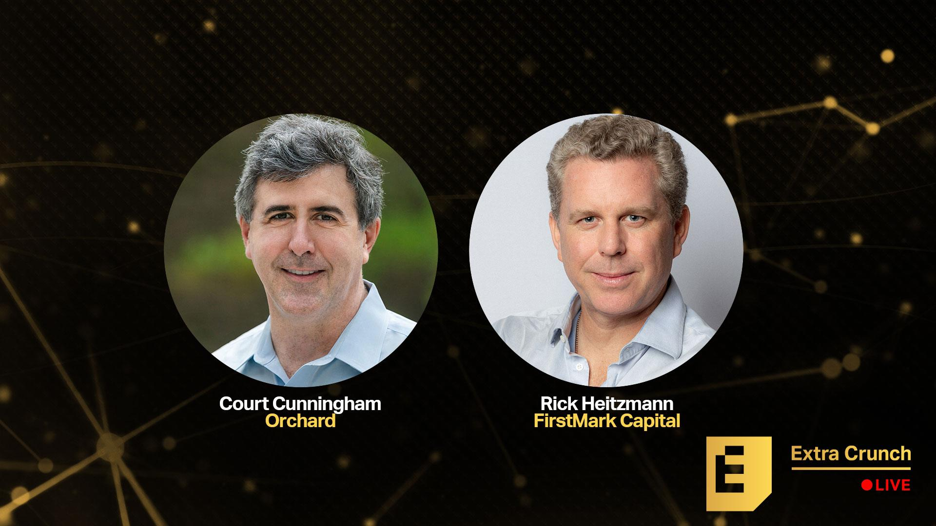 Hear how to raise big funding (and use it well) from FirstMark's Rick Heitzmann and Orchard's Court Cunningham