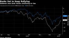 Goldman Says Bank Shares Likely to Keep Rallying as Loans Grow