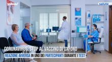 Vaccino Covid: perché AstraZeneca ha sospeso i test