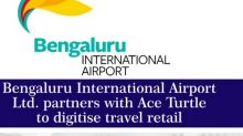 Bengaluru International Airport Ltd. partners with Ace Turtle to digitise travel retail