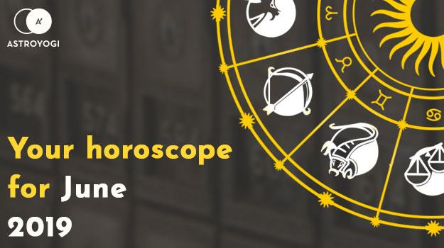 Your Monthly Horoscope for June 2019