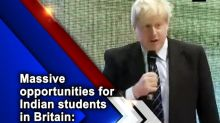 Massive opportunities for Indian students in Britain: Boris Johnson