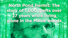 North Pond Hermit: The story of 1,000 thefts over 27 years while living in the Maine woods