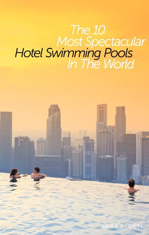 The 10 Most Spectacular Hotel Swimming Pools In The World