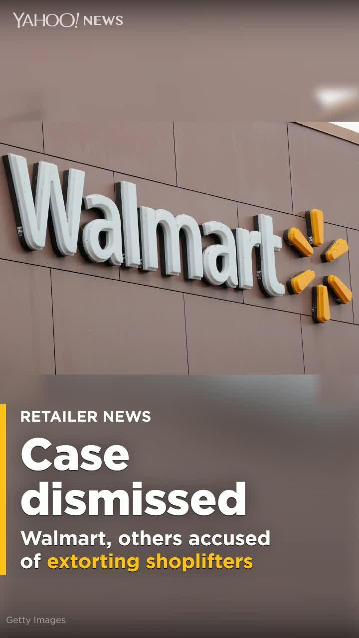 Shoplifter extortion case is dismissed against Walmart, other retailers