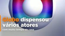 Atores dispensados pela Globo depois de muito tempo de casa