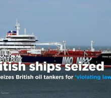 Iran seizes 2 British oil tankers for 'violating international maritime law' as tensions escalate in Gulf