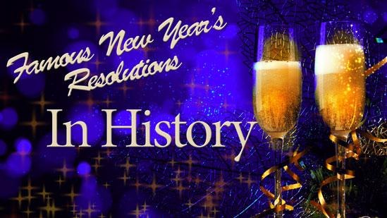 Famous New Year�s Resolutions in History