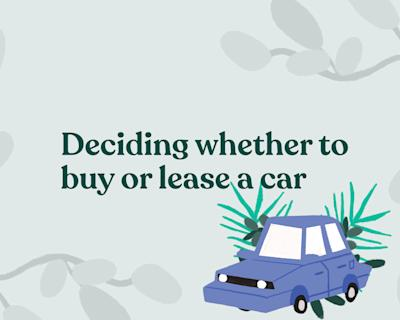 Buying vs. leasing a car: How to decide