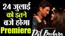 Sushant's last film Dil Bechara's Premiere at this time on Friday