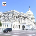 Indoor mask wearing returns to US Capitol