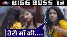 Bigg Boss 12: Surbhi Rana ABUSES & Fights badly with Somi Khan & Saba Khan; Here's Why