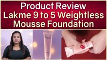 Lakme 9 to 5 Weightless Mousse Foundation | Product Review | Lakme Product Review
