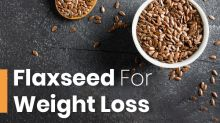 Flaxseeds For Weight Loss: Ways To Add It To Your Diet