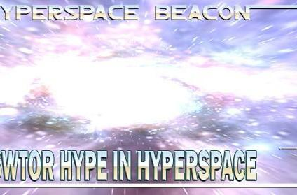 Hyperspace Beacon: SWTOR hype in hyperspace