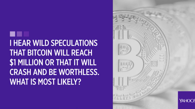 I hear wild speculations that bitcoin will reach $1 million or be worthless. What is most likely?