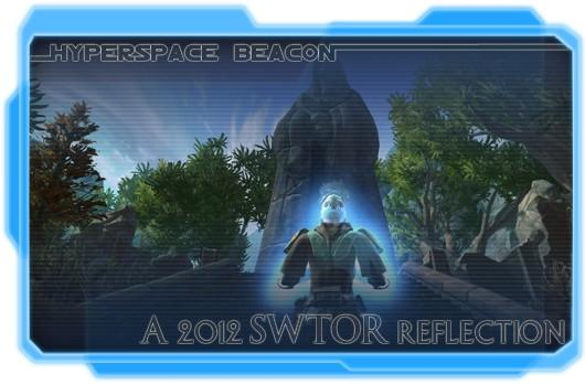Hyperspace Beacon: A 2012 SWTOR reflection