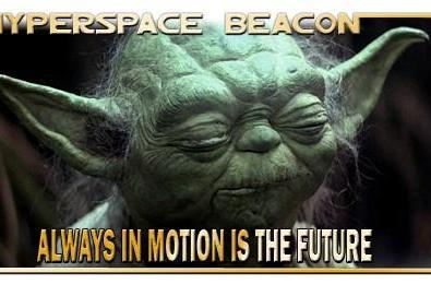 Hyperspace Beacon: Always in motion is the future
