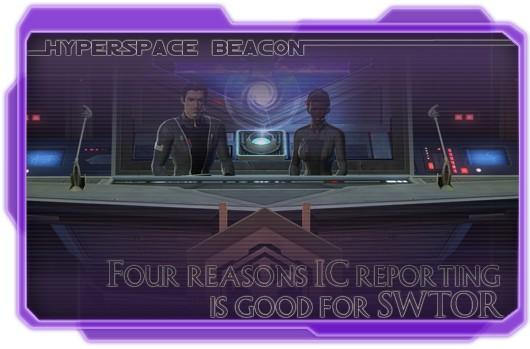 Hyperspace Beacon: Four reasons in-character reporting is good for SWTOR