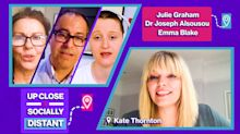 Julie Graham, Dr Joseph Alsousou and Emma Blake chat to Kate Thornton on Up Close and Socially Distant