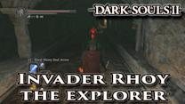 Invader Rhoy the Explorer - Dark Souls II - Walkthrough