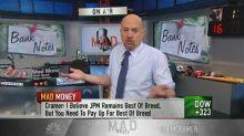Cramer still confident on most major banks