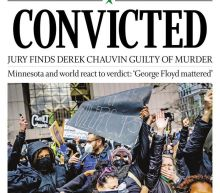 """CONVICTED"": Front pages around the world capture Derek Chauvin guilty verdict"