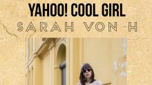 Yahoo! Cool Girl: Mode-Bloggerin Sarah von H setzt sich für nachhaltigen Modekonsum ein