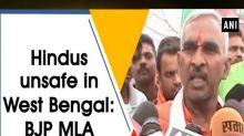 Hindus unsafe in West Bengal: BJP MLA