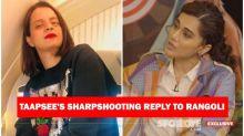 Taapsee Pannu On Rangoli's 'Acting Ka A Nahi Aata' Comment: 'Nahi Aata, Phir Bhi Films Mil Rahi Hai, Kya Karun?'- EXCLUSIVE