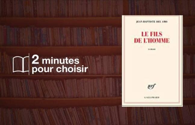 « Le fils de l'homme »: Jean-Baptiste Del Amo crée un climat de revenant pour le moins inquiétant