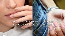 沒想到鐵線可以用在美甲上!你會嘗試這個立體 Wire Nails 的潮流嗎?