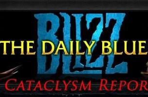 The Daily Blues: Special Cataclysm report