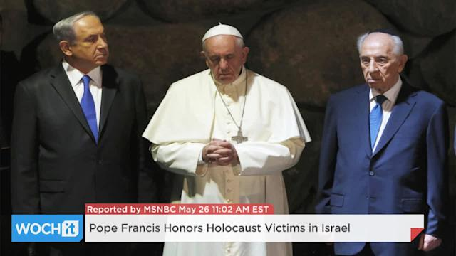 Pope Francis Honors Holocaust Victims In Israel