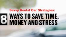 Savvy Rental Car Strategies: 8 Ways to Save Time, Money and Stress