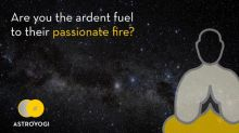 Are you the Ardent Fuel to their Passionate Fire?