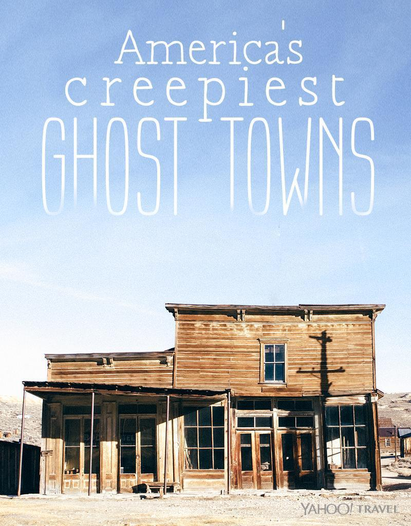 America S Creepiest Ghost Towns