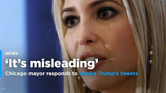 Chicago mayor calls out Ivanka Trump's 'nonsense tweets' about her city