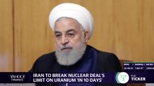 Iran threatens to break nuclear deal's limit on uranium 'in 10 days'