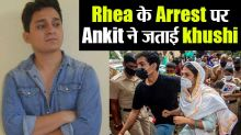 Exclusive Ankit Archaya Express his Happiness On Rhea Chakraborty's Arrest