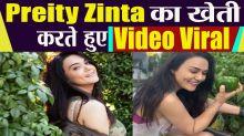 Preity Zinta Farming Video Viral