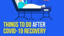List Of Things You MUST Do After COVID-19 Recovery