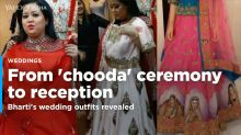 From 'Chooda' ceremony to reception, here's what Bharti will wear