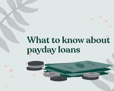 Payday loans: What you need to know