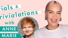 Singer Anne-Marie has no idea what her friend Ed Sheeran's middle name is