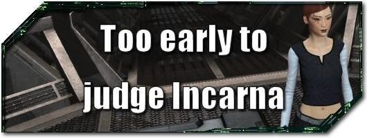 EVE Evolved: Too early to judge Incarna